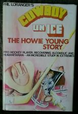 Cowboy On Ice The Howie Young Story Signed NHL Hockey Hardcover Loranger 1975
