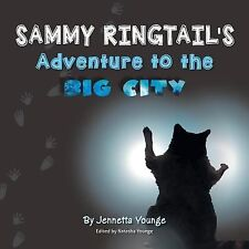 Sammy Ringtail's Adventure to the Big City by Jennetta Younge (2014, Paperback)