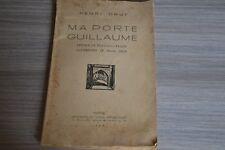 """Ma porte guillaume - Henri DHUY - Chartres """"l'écho Républicain"""" 1946 / Dédicacé"""