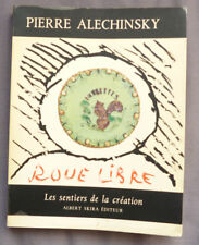 PIERRE ALECHINSKY ROUE LIBRE  LES SENTIERS DE LA CREATION SKIRA 1971