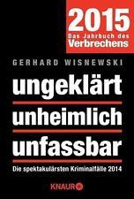 ungeklärt unheimlich unfassbar: Die spektakulärsten Kriminalfälle 2014 - ... /4