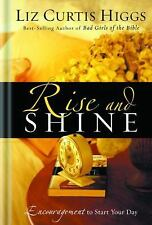 Rise and Shine: Encouragement to Start Your Day by Liz Curtis Higgs (English) Ha