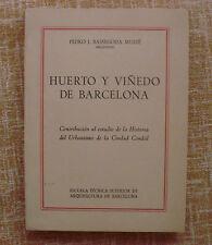 Huerto y viñedo de Barcelona/ Pedro J. Bassegoda/ 1971/ Ediciones Gea/ Barcelona