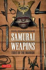 Samurai Weapons: Tools of the Warrior by Cunningham, Don