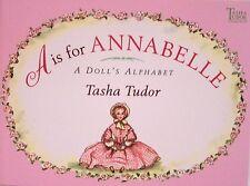 A Is for Annabelle A Doll's Alphabet by Tasha Tudor (2004, Paperback, Reprint)