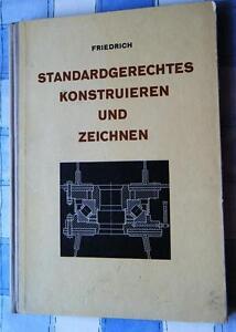 Standardgerechtes Konstruieren und Zeichnen Handbuch Technische Zeichner 1966