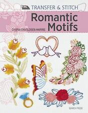 Transfer and Stitch: Romantic Motifs : Over 60 Reusable Motifs to Iron on and Em