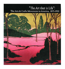 Art That is Life: The Art That Is Life : The Arts and Crafts Movement in...