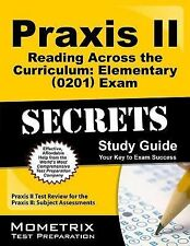 Praxis II Reading Across the Curriculum: Elementary (0201 and 5201) Exam Secrets
