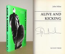 John Milne - Alive and Kicking - Signed - 1st/1st