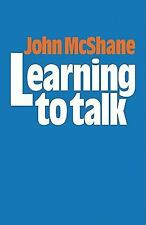 Learning to Talk by John McShane (2010, Paperback)