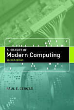 A History of Modern Computing (History of Computing) by Ceruzzi, Paul E.