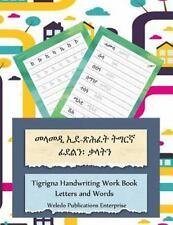 Tigrigna Handwriting Work Book : Letters and Words by Weledo Enterprise...