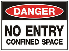 """Safety Sign """"DANGER NO ENTRY CONFINED SPACE 5mm corflute 300MM X 225MM"""""""