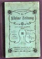 DIE KLEINE ZEITUNG - PETIT JOURNAL ALLEMAND ILLUSTRE - RELIURE 10 NUMEROS  1901