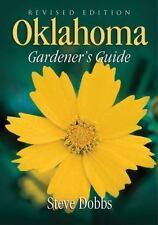 Gardener's Guides: Oklahoma Gardener's Guide by Steve Dobbs (2010, Paperback, R…