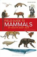 Field Guide to the Mammals of South-east Asia 2nd Edition 9781472934970
