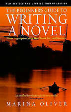 The Beginner's Guide to Writing a Novel by Marina Oliver (Paperback, 2006)