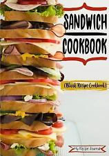Sandwich Cookbook : Blank Recipe Cookbook, 7 X 10, 100 Blank Recipe Pages by...