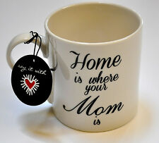 "Coffe Mug Black White  ""Home is where your Mom is"" 16oz"