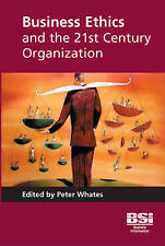 Business Ethics and the 21st Century Organization by BSI Standards...