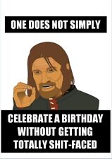 Sean Bean One Does Not Simply Meme Birthday Card Funny Shit-Faced Lord of Mate