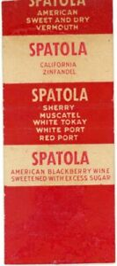 Spatola Wines Co Inc. California Wines, Vermouth, Sherry Vintage Matchbook Cover