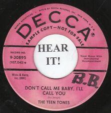 The Teen Tones ROCKABILLY TEEN 45 (Decca 30895 PROMO) Don't Call Me Baby, I'll