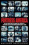 Fortress America : On the Frontlines of Homeland Security Matthew Brzezinski HC