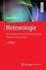 Meteorologie : Eine Interdisziplinäre Einführung in Die Physik der Atmosphäre...