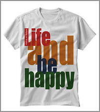 T-SHIRT UOMO DONNA  LIFE AND BE HAPPY  GEN0285