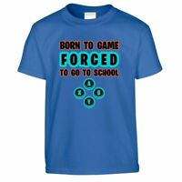 Born To Play Video Games Forced To Go To School Kids T-Shirt Funny Tee Top 7-8