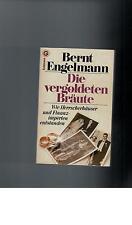 Bernt Engelmann - Die vergoldeten Bräute.  - 1981