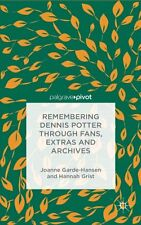 Remembering Dennis Potter Through Fans, Extras and Archives by Joanne...