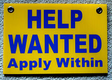 HELP WANTED Apply Within Plastic Coroplast SIGN  8x12   with Grommets yellow