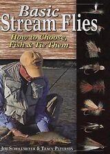 Basic Stream Flies: How to Choose, Fish & Tie Them