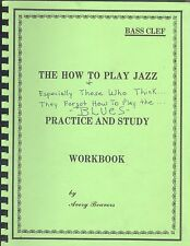 How To Play Jazz Practice & Study Workbook Bass Clef Avery Beavers Blues