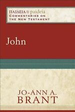 Paideia Commentaries on the New Testament: John by Jo-Ann A. Brant (2011,...