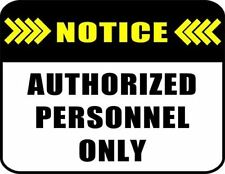 NOTICE AUTHORIZED PERSONAL ONLY 11 inch by 9.5 inch Laminated Funny Sign