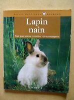 Livre Lapin nain tout pour mieux le connaitre Hachette  /BB5