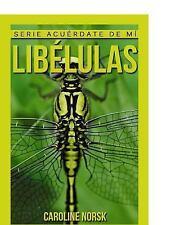 Serie Acuérdate de Mí: Libélulas: Libro de Imágenes Asombrosas y Datos...