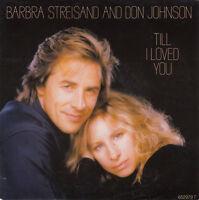 """Barbra Streisand And Don Johnson 7"""" Till I Loved You - Europe (EX/EX)"""