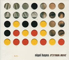 Nigel Hayes - Its Your Move (2003 CD) Digipak (New & Sealed)