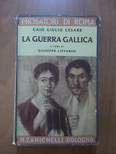 Caio Giulio Cesare LA GUERRA GALLICA Zanichelli 1961