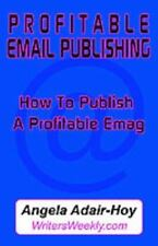 Profitable Email Publishing: How to Publish a Profitable Emag (Paperback or Soft