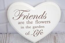 Heart Plaque Friends Are The Flowers in The Garden of Life Wall Sign 15cm F0593L