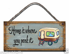WOODEN PLAQUE SHABBY CHIC HOME IS WHERE YOU PARK IT CARAVAN  GIFT PRESENT