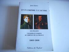 D'UN EMPIRE A L'AUTRE / LES PELLION  1809 - 1868
