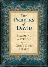 The Prayers of David : Becoming a Person after God's Own Heart by Baker