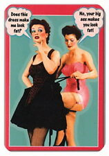 Your big ass makes you look fat..vintage humor fridge magnet 748.JPG